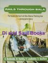 Rails Through Bala, by A Bodlander, M Hambly, H Leadbetter & D Southern